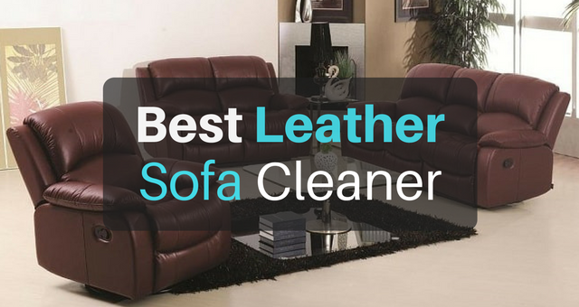 the best leather sofa cleaner in 2018 the art of cleanliness. Black Bedroom Furniture Sets. Home Design Ideas