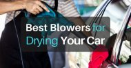 Best Blowers for Drying a Car and Protecting its Paint (2019)