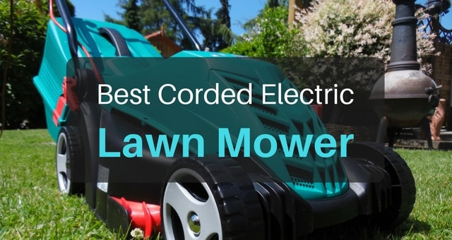 Best Corded Electric Lawn Mower to Finally Ditch Gasoline