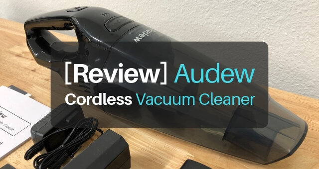 [Hands-On Review] Audew Cordless Vacuum Cleaner