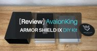 [Hands-On Review] AvalonKing ARMOR SHIELD IX DIY Kit