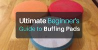 The Ultimate Beginner's Guide to Buffing Pads