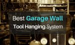 The Best Garage Wall Tool Hanging System in 2018