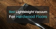 The Best Lightweight Vacuum for Hardwood Floors in 2018