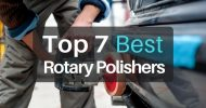 Top 7 Best Rotary Polishers for Detailing (2019)