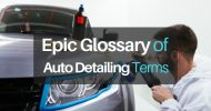 Epic Glossary of Auto Detailing Terms and Acronyms