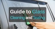Ultimate Guide to Glass Cleaning and Sealing