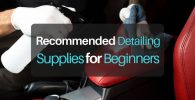 Recommended Auto Detailing Supplies for Beginners