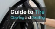 Ultimate Guide to Tire Cleaning and Detailing