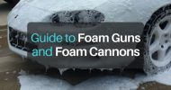Ultimate Guide to Foam Guns and Foam Cannons