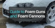 Guide to Foam Guns and Foam Cannons
