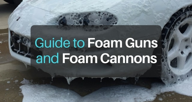 Guide to foam cannons, guns, lances, and snow foamers.