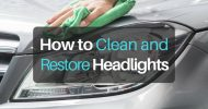 How to Clean Headlights and Restore Them