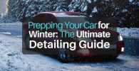 Prepping your Car for Winter: The Ultimate Detailing Guide