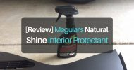 [Hands-On Review] Meguiar's Natural Shine Interior Protectant