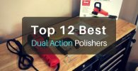 Top 12 Best Dual Action Polishers for 2018
