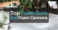 Top 8 Best Foam Guns and Foam Cannons for Detailing (2019)