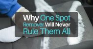 Why One Spot Remover Will Never Rule Them All